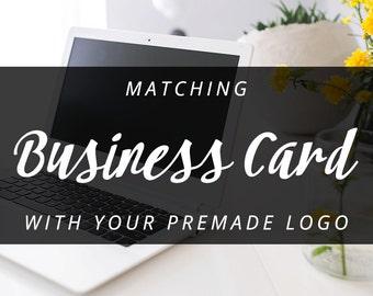 Matching Business Card Design for Your Premade or Custom Logo Design