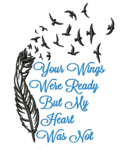 Digitized embroidery designs 2017 2018 best cars reviews for Your wings were ready but my heart was not tattoo