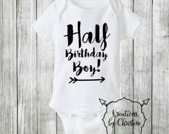 SALE - Half Birthday Boy Bodysuit, half birthday boy outfit, Half birthday boy, Half birthday, Birthday outfit, Birthday Bodysuit, ANY COLOR