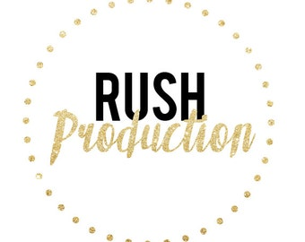 Single Item Rush Production Fee - Only purchase if you have messaged me first!!