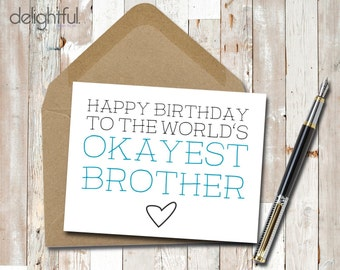 Instant Download Funny Birthday Card / World's Okayest Brother / Humor / Sister / Siblings - Printable