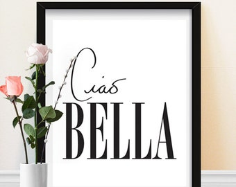 Typographic Art - Ciao Bella Print - Typography - Black and White - Quote - Wall Decor - Art Print - Handwritten Poster