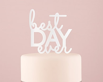Best Day Ever Wedding Cake Topper in White or Black