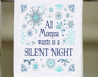 "Christmas towel,"" All Momma wants is a silent night"",  Christmas decor, Christmas Gift, fun christmas, blue and white snow flakes"