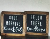 Good Morning Beautiful, Hello Handsome, Rustic Sign, Wooden Sign, Hand Painted Sign, Handmade Sign, Hand Lettered Sign, Hand Lettering