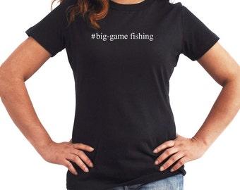 Big Game Fishing  Hashtag Women T-Shirt