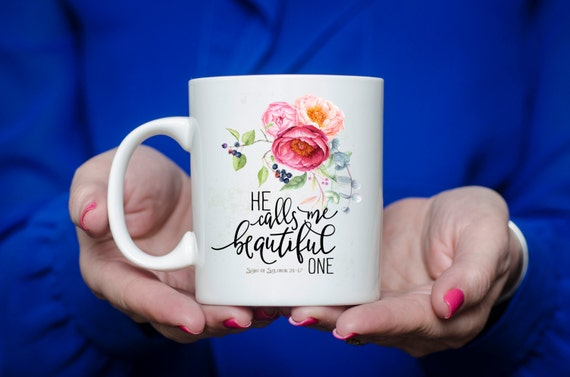He calls me BEAUTIFUL ONE | Song of Solomon | Message Mugs | 11 oz.