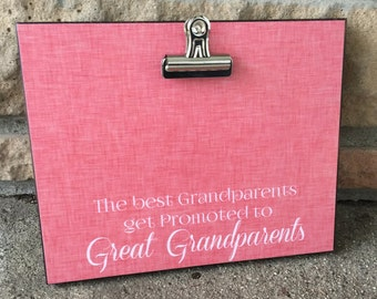 Grandparents Picture Frame Gift, Grandparents Gift, The Best Grandparents Get Promoted To Great Grandparents, 8x10 Photo Board With Clip