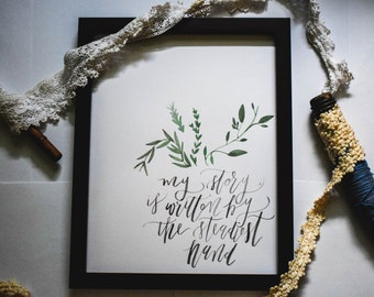 My Story Is Written By The Steadiest Hand 8.5x11 Hand-Lettered Calligraphy Art