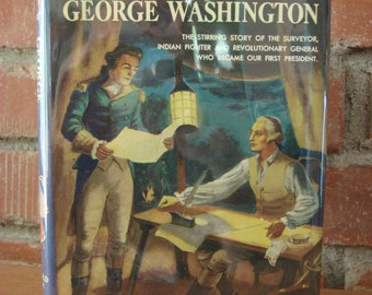 George Washington Biography, 1952, From Boyhood to President, Real Book Series, Fabulous Reading for Young People Ages 8 to 14 ~