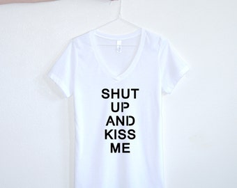 Shut Up And Kiss Me Women's Tshirt Hipster Tee Streetstyle Fashion Tumblr love