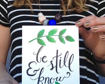 Be Still & Know (Psalm 46:10)