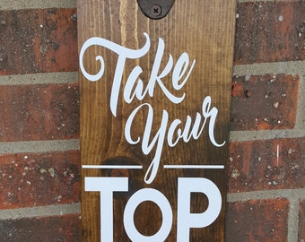 Take Your Top Off Bottle Opener Plaque *Reclaimed Wood* (Black or White)