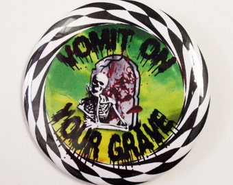 Vomit on your GRAVE button pin