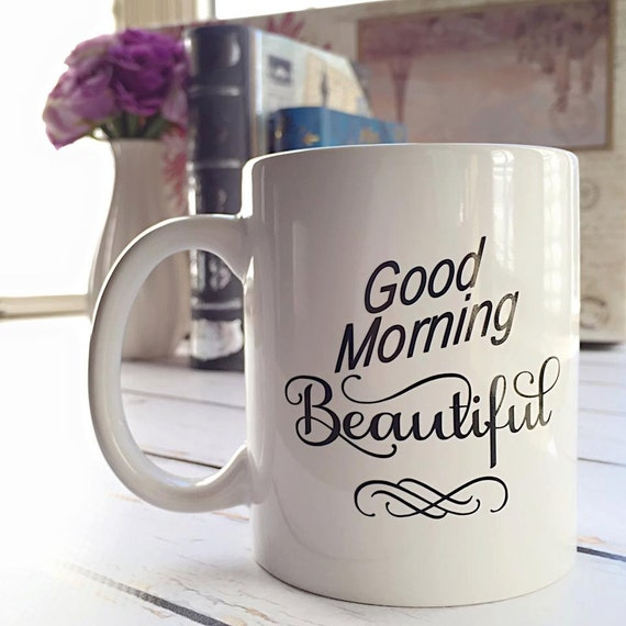 Good Morning Beautiful Mother : Good morning beautiful coffee mug gift for her by