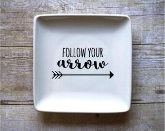 Follow Your Arrow - Jewelry Dish
