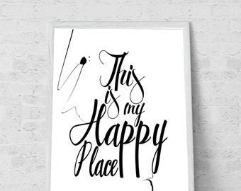 This is my happy place Inpirational quotes Living room decor Typography Decor Modern Printables - Instant Download