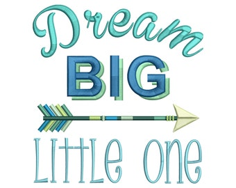 Dream Big Little One Arrow Embroidery Design Instant Download - 0251