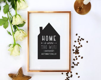 Funny Wall Art, Home Is Where The Wifi Connects Automatically, Wall Decor, Home Decor, Funny Quote, Typography Print, Funny Saying.
