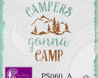 PS060_A - Camping/Outdoor Vector - Campers Gonna Camp; ai, eps, svg, png, dxf; ( jpeg files also available )