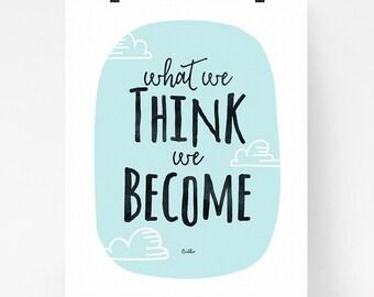 What we think we become, Buddha quote art print, inspirational wall art, nursery room, buddhist decor
