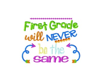 First grade will never be the same embroidery design, 1st grade embroidery, first grade embroidery, school embroidery design, back to school