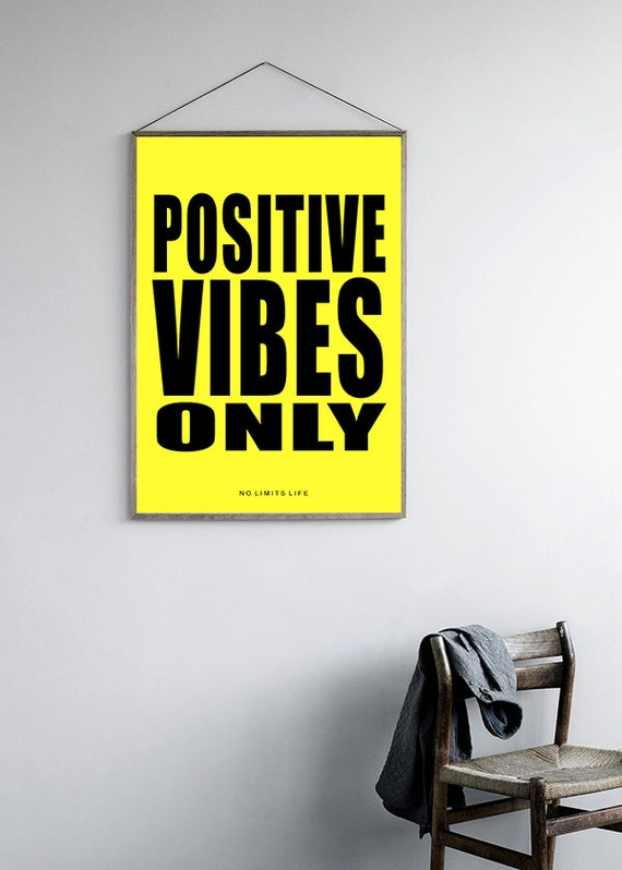 Only Positive Vibes For Everyone Find More Positive: POSITIVE VIBES ONLY Quote Poster Print Fast Shipping