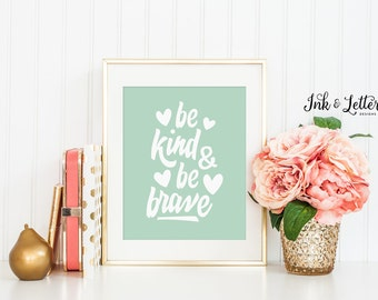 Mint Nursery Decor - Be Kind and Be Brave Print - Mint Nursery Art - Mint and Coral Nursery - Instant Download - Digital Print - 8x10