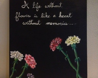 A Life Without Flowers-- Original Painting