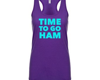 Time To Go Ham Tank Top, Gym Shirt, Workout Clothes for Women Workout Tank Top Running Tank Weight Lifting Tank