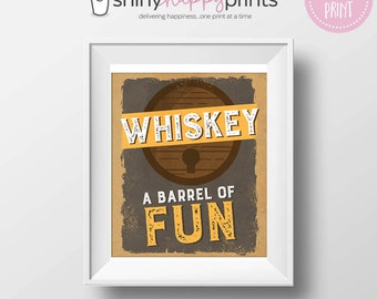 Whiskey A Barrel of Fun Digital Print, Whisky Instant Download Art, Gift for Whiskey Lover, Mancave Art Print, Shiny Happy Prints