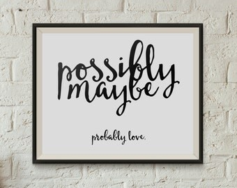 Possibly Maybe. Probably Love - Clean Minimalist Bjork Inspired Typographical Digital Print - Instant Download