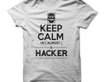 Keep Calm I'm almost a Hacker t shirt