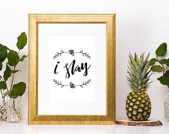 I Slay Calligraphy Print