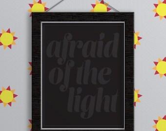 Afraid of the Light Print - Minimalist. Home Decor. Wall Art. Typography Art. Funny. Wall Decor. Typography Poster. Gift. Print. Art Print.