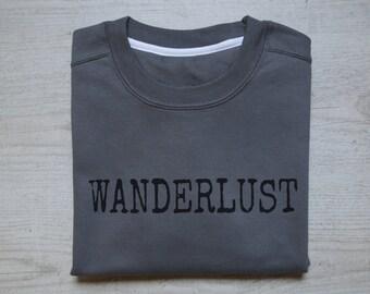 Wanderlust sweater slouchy sweatshirt jumper soft vintage womens mens sweatshirt camping hiking wander sweater dark gray