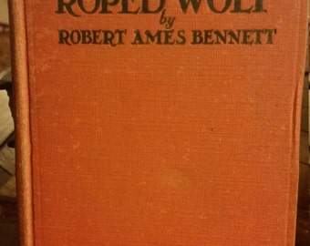1930 vintage book The Roped Wolf