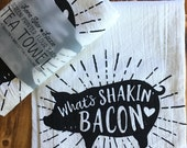 What's Shakin' Bacon Pig Screen Printed Tea Towel