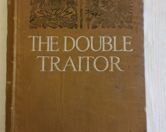 THE DOUBLE TRAITOR first edition printing book - novel 1915 by e phillips oppenheim