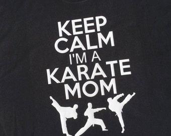 Keep Calm I'm A Karate Mom Shirt
