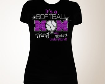 It's a Softball Mom Thing! You Wouldn't Understand! T-shirt, Softball Mom Bling Shirts, Bling Softball Mom Shirts, Softball Mom Shirt, Mom