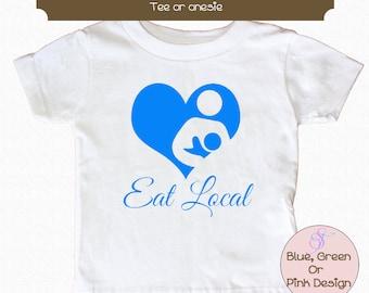 Eat Local Baby Bodysuit or Shirt Breastfeeding Awareness Baby Bodysuit Toddler Shirt