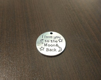10pcs - 25m I Love You To The Moon and Back Charm - Antique Silver - Charm - Pendant - Bulk Charms - DIY Jewelry - B14