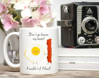 Don't Go Bacon My Heart, I couldn't If I Fried, Bacon and Eggs Mug, Funny Couple Mug,Funny Couple Mugs,Funny Wedding Gift, Funny Anniversary