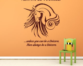 Always be Yourself unless you can be a Unicorn Vinyl Wall Decal Sticker