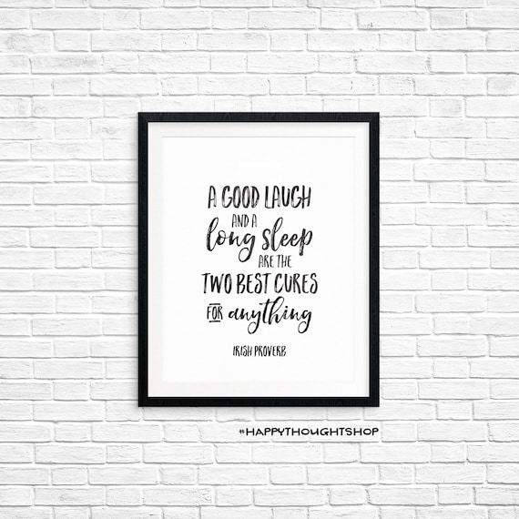 Printable Art, Inspirational Quote, A Good Laugh and a Long Sleep are the Two Best Cures for Anything, Typography Art, Digital Download