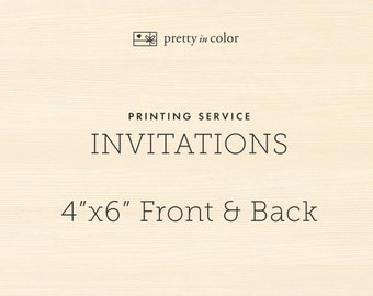 "Printing Service for 4""x6"" Invitations - Front and Back"