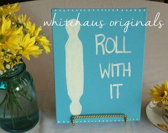 Quirky Kitchen Sign- Roll With It