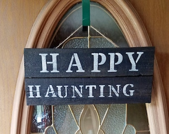 Happy Haunting, Halloween Decor, Wood Door Sign, Halloween Sign, Haunting Sign, Holiday Sign, Trick or Treat, Pallet Sign, Hanging Door Sign