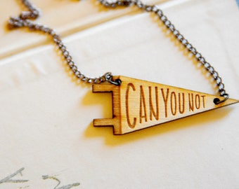 CAN YOU NOT Laser-Cut Pennant Necklace